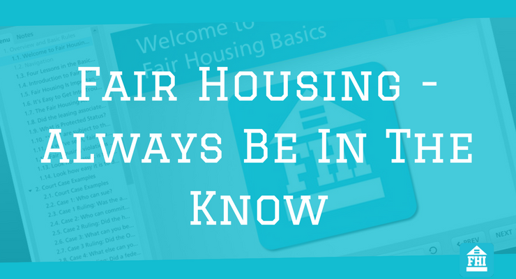 Fair Housing - Always Be In The Know