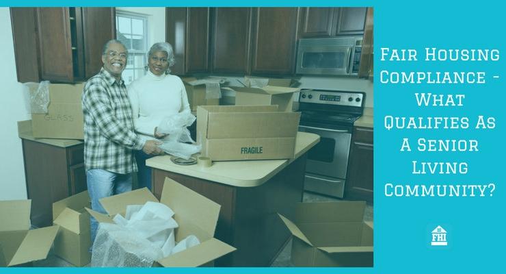 Fair Housing Compliance - What Qualifies As A Senior Living Community?