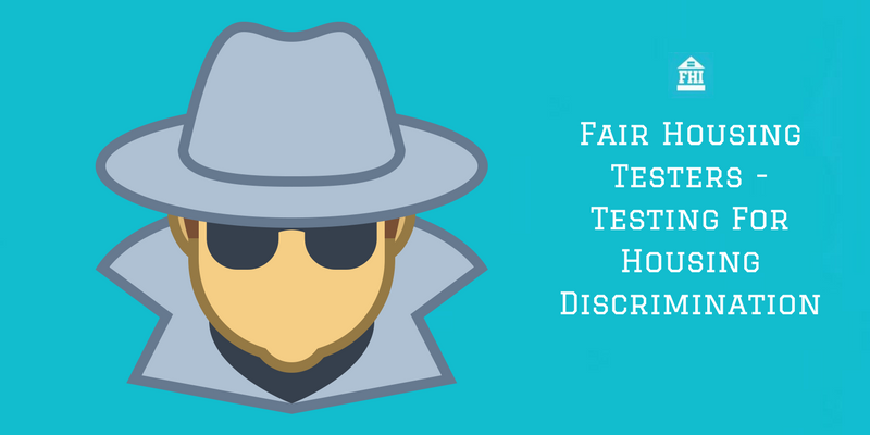 Fair Housing Testers - Testing For Housing Discrimination