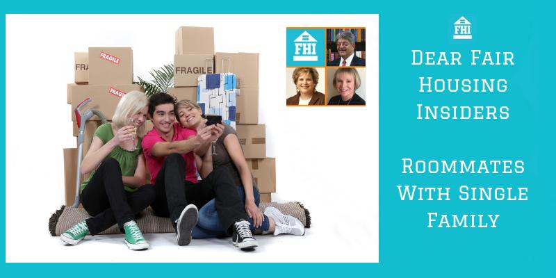 Dear Fair Housing Insiders - Roommates In Single Family