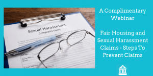 Fair Housing and Sexual Harassment Claims - Steps To Prevent Claims