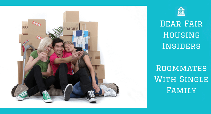 Dear Fair Housing Insiders - Roommates In Single-Family
