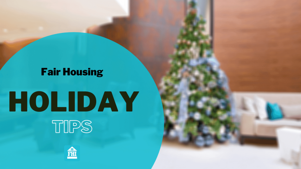 Fair Housing Holiday Tips