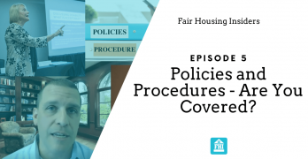 Fair Housing Polices and Procedures - Are You Covered