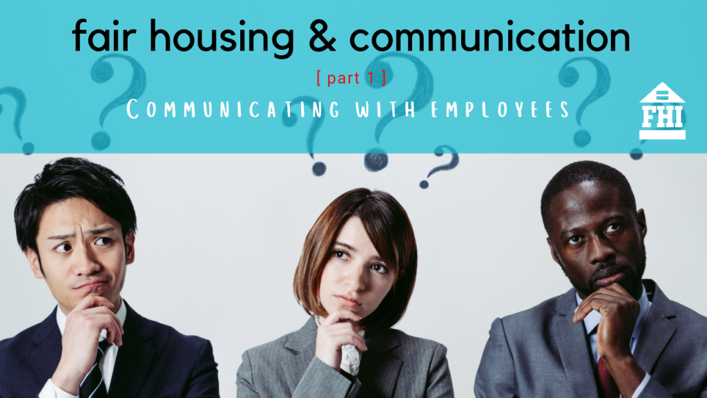 Fair Housing Communicating with Employees